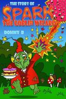 The Story of Spark, the Goblin Wizard cover image