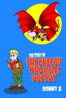 The Story of the Dragon Who Hates Poetry cover image